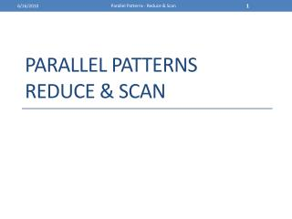 Parallel  Patterns Reduce & Scan