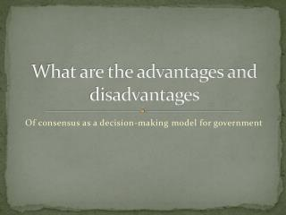 What are the advantages and disadvantages