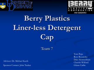 Berry Plastics Liner-less Detergent Cap