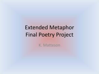 Extended Metaphor Final Poetry Project