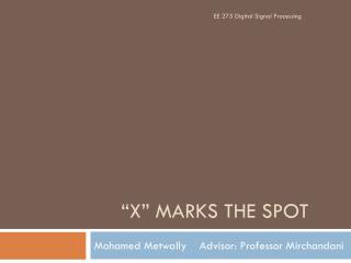 """""""X"""" Marks the spot"""