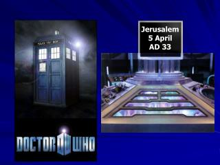 Jerusalem  5 April  AD 33