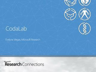 CodaLab E velyne Viegas,  Microsoft Research