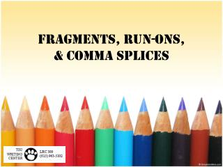 Fragments, Run-Ons,         & Comma Splices