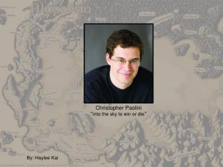 """Christopher Paolini """" into the sky to win or die """""""