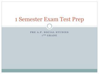 1 Semester Exam Test Prep
