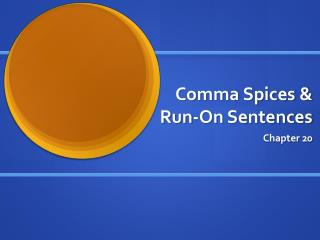 Comma Spices & Run-On Sentences