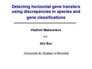 Detecting horizontal gene transfers using discrepancies in species and gene classifications