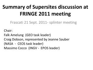 Summary of Supersites discussion at FRINGE 2011 meeting