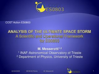 Analysis of  the ultimate  space storm A  Scientific  and  Operational Framework for  ES0803