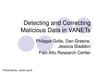 Detecting and Correcting Malicious Data in VANETs