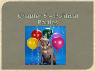 Chapter 5 � Political Parties