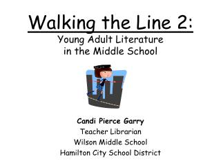 Walking the Line 2: Young Adult Literature in the Middle School