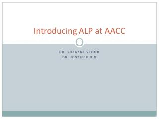 Introducing ALP  at AACC