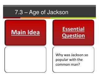 7.3 � Age of Jackson
