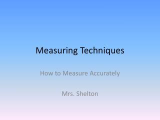 Measuring Techniques