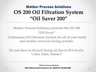 "Mather Process Solutions presents the OS 200  ""Oil Saver"""