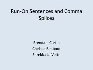 Run-On Sentences and Comma Splices