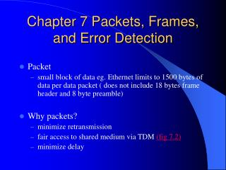 Chapter 7 Packets, Frames, and Error Detection