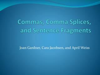 Commas, Comma Splices, and Sentence Fragments