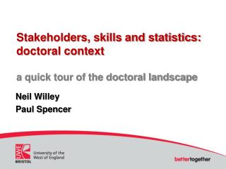 Stakeholders, skills and statistics: doctoral context a quick tour of the doctoral landscape