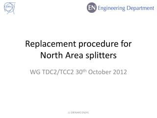 Replacement procedure for North Area splitters