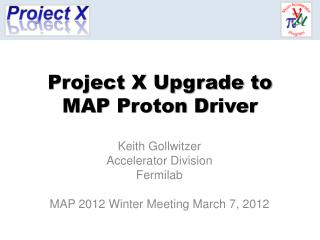 Project X Upgrade to  MAP Proton Driver