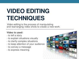 Video Editing Techniques
