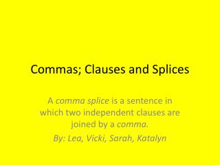 Commas; Clauses and Splices