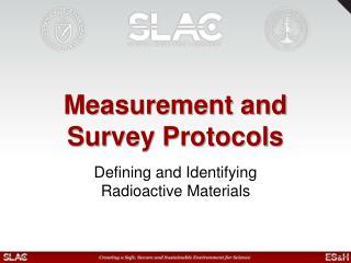 Measurement and Survey Protocols