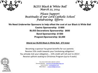 BLISS Black & White Ball March 22, 2014 Please Support  Beatitudes of our Lord Catholic School