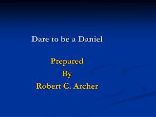 Dare to be a Daniel