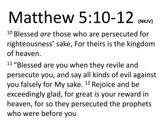 Matthew  5:10-12 (NKJV)