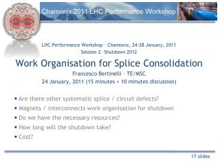 LHC Performance Workshop – Chamonix, 24–28 January, 2011 Session 2 –Shutdown 2012