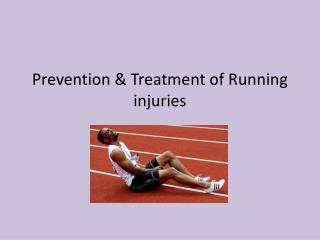 Prevention & Treatment of Running injuries