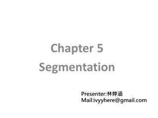 Chapter 5 Segmentation