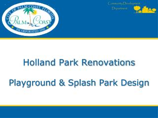 Holland Park Renovations Playground & Splash Park Design