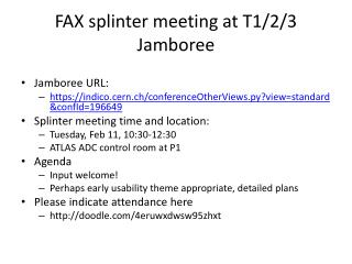 FAX splinter meeting at T1/2/3 Jamboree