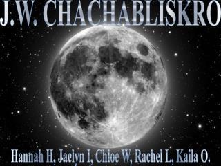 J.W.  CHACHABLISKRO