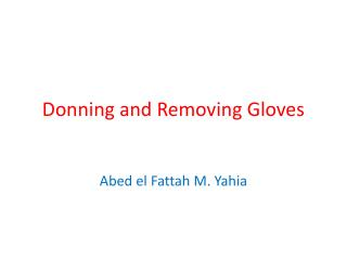 Donning and Removing Gloves