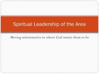 Spiritual Leadership of the Area