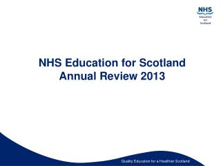 NHS Education for Scotland Annual Review 2013