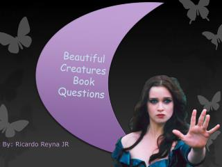 Beautiful Creatures  Book Questions