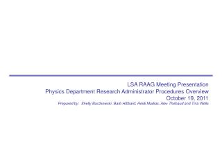 LSA RAAG Meeting Presentation Physics Department Research Administrator Procedures Overview