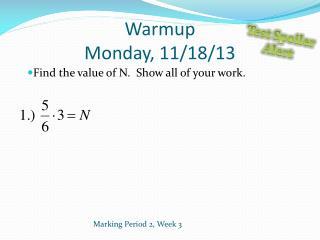 Warmup Monday , 11/18/13