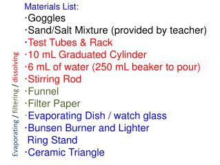 Materials List: · Goggles ·Sand/Salt Mixture (provided by teacher) · Test Tubes & Rack