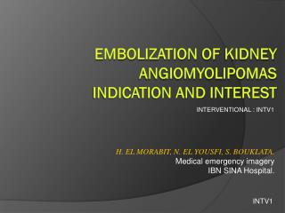 EMBOLIZATION  OF  Kidney  ANGIOMYOLIPOMAS  indication and INTEREST