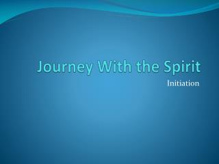 Journey With the Spirit