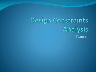 Design Constraints Analysis