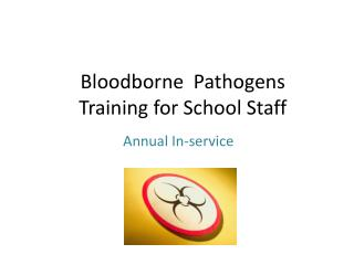 Bloodborne  Pathogens Training for School Staff